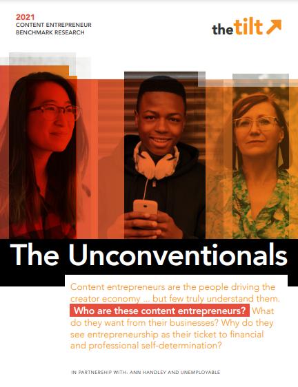 The Unconventionals - The Tilt 2021 Content Entrepreneur Research