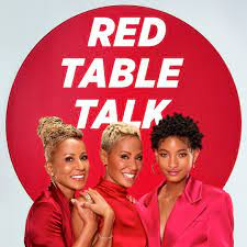 Red table talk, Jada Pinkett Smith transparent and authentic content video show.