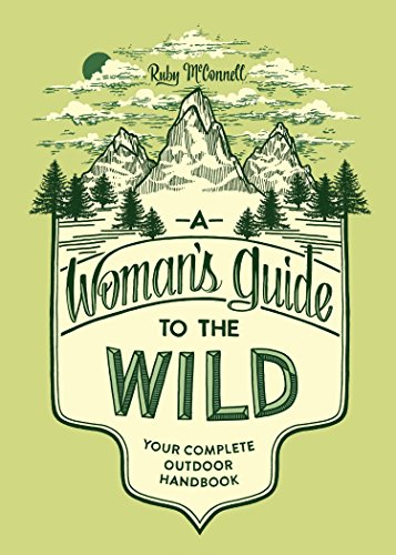 content entrepreneur Ruby McConnell's first book - The Woman's Guide to the Wild